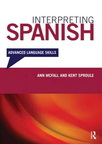 9780415680721: Interpreting Spanish: Advanced Language Skills
