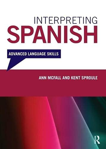 9780415680721: Interpreting Spanish: Advanced Language Skills