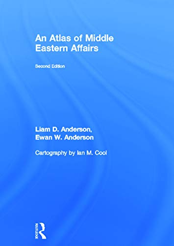 An Atlas of Middle Eastern Affairs: Anderson, Ewan W.; Anderson, Liam D.