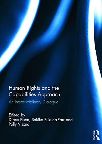9780415681032: Human Rights and the Capabilities Approach: An Interdisciplinary Dialogue