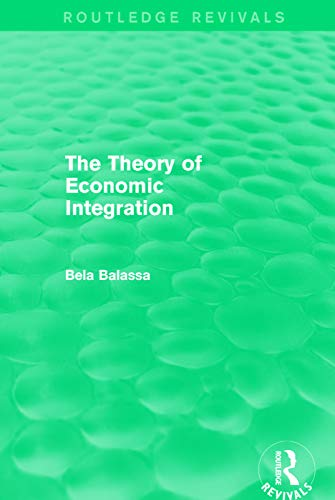 9780415681247: The Theory of Economic Integration (Routledge Revivals)