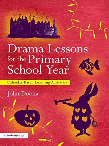 9780415681377: Drama Lessons for the Primary School Year: Calendar Based Learning Activities