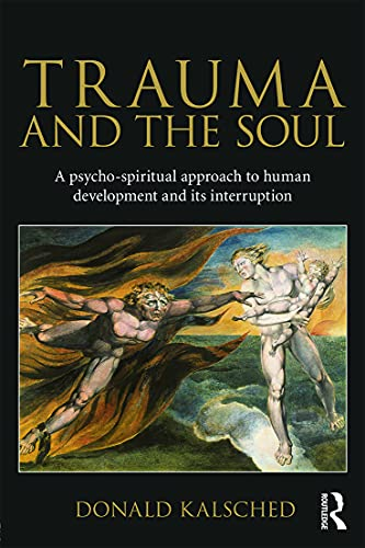 9780415681469: Trauma and the Soul: A psycho-spiritual approach to human development and its interruption