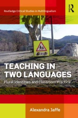 9780415681513: Teaching in Two Languages: Plural Identities and Classroom Practice (Routledge Critical Studies in Multilingualism)