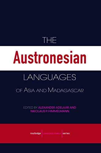The Austronesian Languages of Asia and Madagascar: K Alexander Adelaar