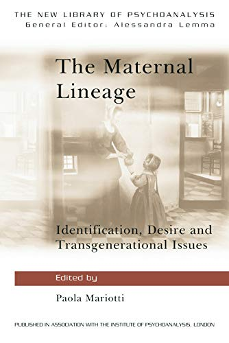 9780415681650: The Maternal Lineage: Identification, Desire and Transgenerational Issues (The New Library of Psychoanalysis)