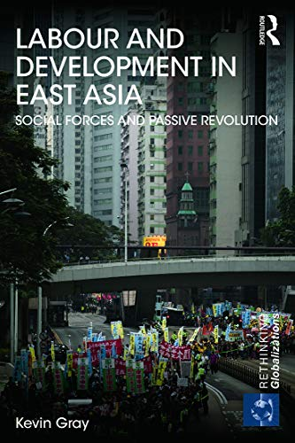 9780415681858: Labour and Development in East Asia (Rethinking Globalizations)