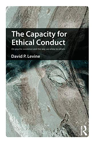 9780415681896: The Capacity for Ethical Conduct: On psychic existence and the way we relate to others