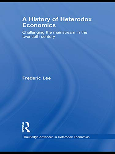 9780415681971: A History of Heterodox Economics (Routledge Advances in Heterodox Economics)