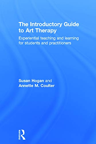 9780415682152: The Introductory Guide to Art Therapy: Experiential teaching and learning for students and practitioners
