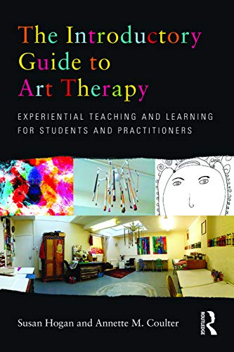9780415682169: The Introductory Guide to Art Therapy: Experiential teaching and learning for students and practitioners