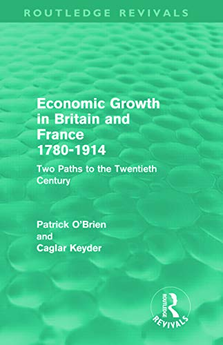 9780415682343: Economic Growth in Britain and France 1780-1914 (Routledge Revivals): Two Paths to the Twentieth Century
