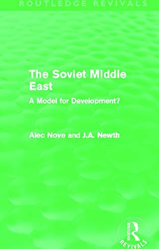 The Soviet Middle East (Routledge Revivals): A Model for Development?: Alec Nove