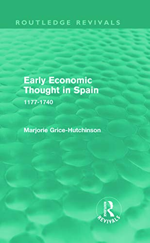 9780415682558: Early Economic Thought in Spain, 1177-1740 (Routledge Revivals)