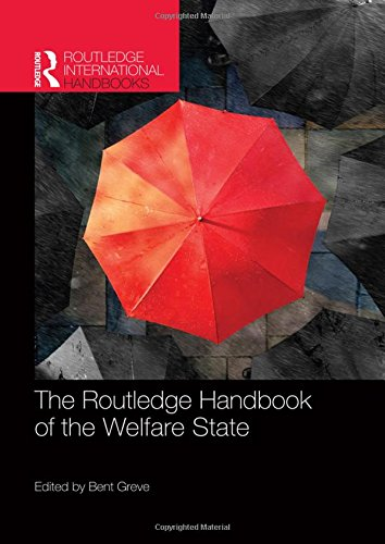 The Routledge Handbook of the Welfare State (Routledge International Handbooks): Routledge