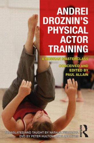 9780415682978: Andrei Droznin's Physical Actor Training: A Russian Masterclass