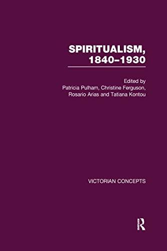 9780415683067: Spiritualism, 1840-1930 (Victorian Concepts)