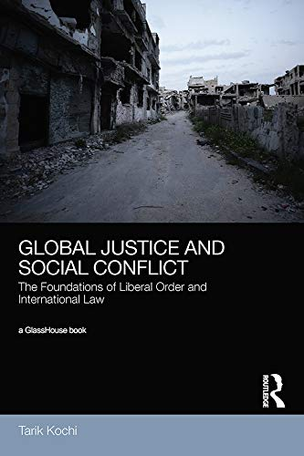 9780415683470: Global Justice and Social Conflict: A Critical Theory of International Law