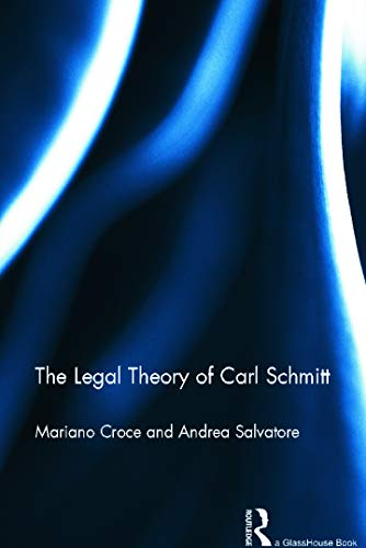 9780415683494: The Legal Theory of Carl Schmitt