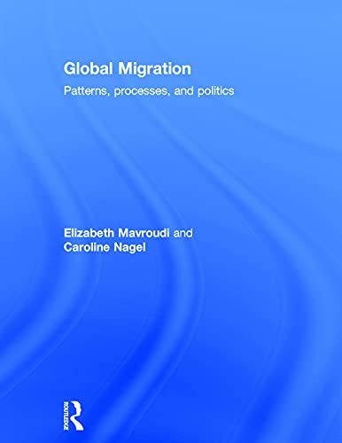 9780415683869: Global Migration: Patterns, processes, and politics