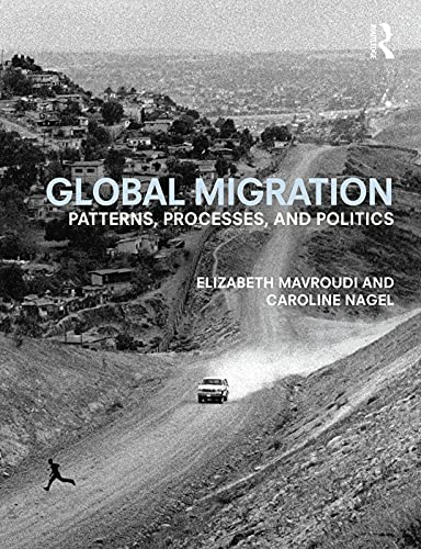 9780415683876: Global Migration: Patterns, processes, and politics