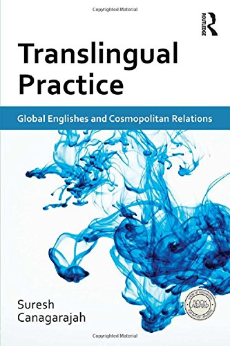 9780415683982: Translingual Practice: Global Englishes and Cosmopolitan Relations