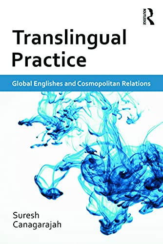 9780415684002: Translingual Practice: Global Englishes and Cosmopolitan Relations