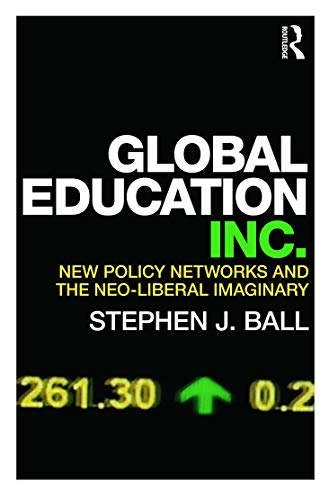 9780415684101: Global Education Inc.: New Policy Networks and the Neoliberal Imaginary