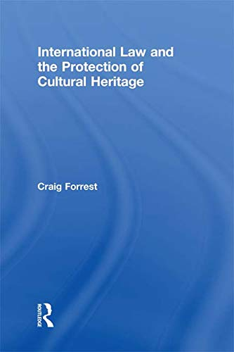 9780415684170: International Law and the Protection of Cultural Heritage