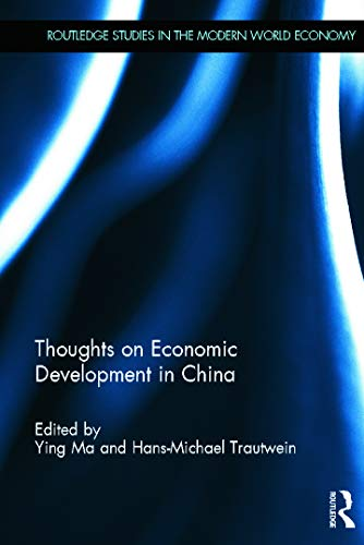 Thoughts on Economic Development in China (Routledge Studies in the Modern World Economy)