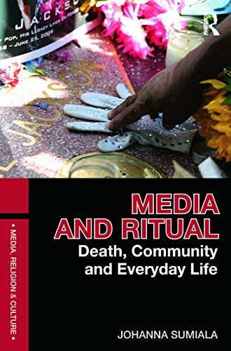 9780415684330: Media and Ritual: Death, Community and Everyday Life (Media, Religion and Culture)