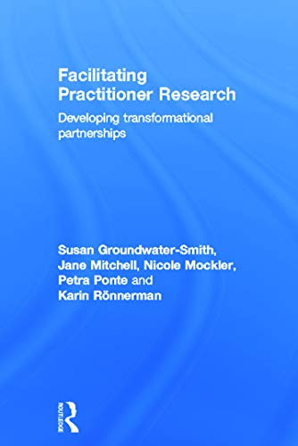 9780415684415: Facilitating Practitioner Research: Developing Transformational Partnerships