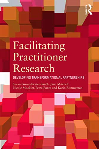 9780415684422: Facilitating Practitioner Research: Developing Transformational Partnerships