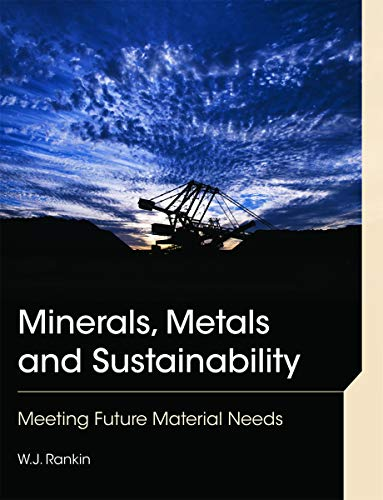 9780415684590: Minerals, Metals and Sustainability: Meeting Future Material Needs
