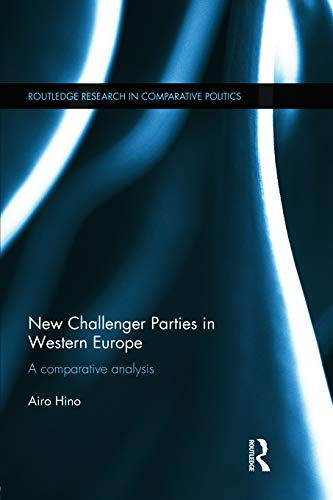 9780415684774: New Challenger Parties in Western Europe: A Comparative Analysis (Routledge Research in Comparative Politics)