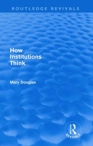 9780415684781: How Institutions Think (Routledge Revivals)