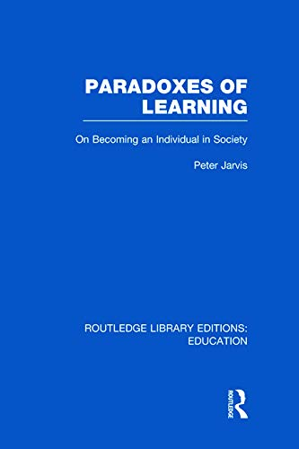 9780415684910: Paradoxes of Learning: On Becoming An Individual in Society