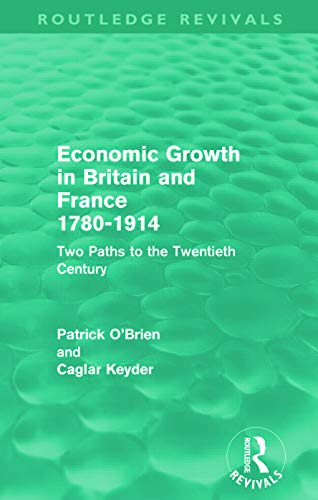 9780415684989: Economic Growth in Britain and France 1780-1914 (Routledge Revivals): Two Paths to the Twentieth Century