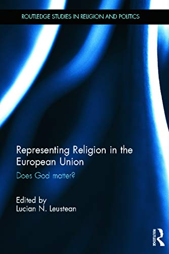 9780415685047: Representing Religion in the European Union: Does God Matter? (Routledge Studies in Religion and Politics)