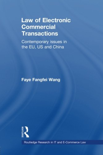 9780415685610: Law of Electronic Commercial Transactions: Contemporary Issues in the EU, US and China (Routledge Research in IT and E-Commerce Law)