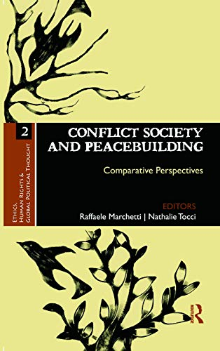 9780415685634: Conflict Society and Peacebuilding: Comparative Perspectives (Ethics, Human Rights and Global Political Thought)