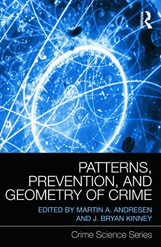 9780415685870: Patterns, Prevention, and Geometry of Crime (Crime Science Series)