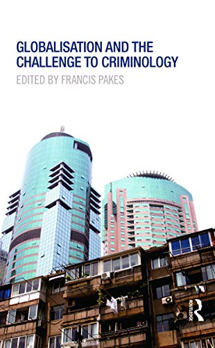 Globalisation and the Challenge to Criminology: Pakes, Francis