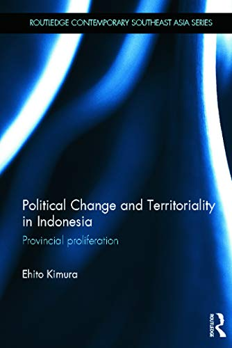 9780415686136: Political Change and Territoriality in Indonesia: Provincial Proliferation (Routledge Contemporary Southeast Asia Series)