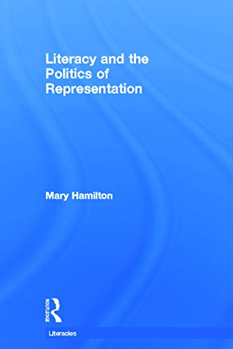 9780415686150: Literacy and the Politics of Representation (Literacies)