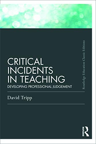 9780415686273: Critical Incidents in Teaching (Classic Edition) (Routledge Education Classic Edition)