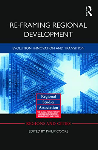 9780415686464: Re-framing Regional Development: Evolution, Innovation and Transition (Regions and Cities)