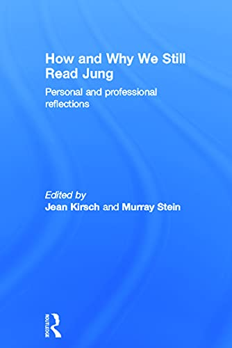 9780415686471: How and Why We Still Read Jung: Personal and professional reflections