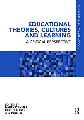 9780415686501: Educational Theories, Cultures and Learning: A Critical Perspective (Critical Perspectives on Education)