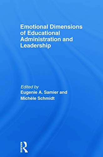 9780415686518: Emotional Dimensions of Educational Administration and Leadership